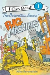 The Berenstain Bears' Big Machines | Mike Berenstain |