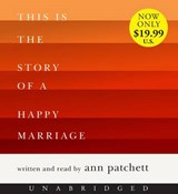 This Is the Story of a Happy Marriage | Ann Patchett |