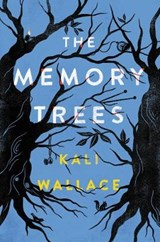 The Memory Trees | Kali Wallace |