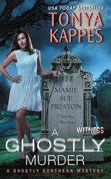 A Ghostly Murder | Tonya Kappes |
