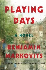 Playing Days | Benjamin Markovits |