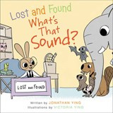 Lost and Found, What's That Sound? | Jonathan Ying |