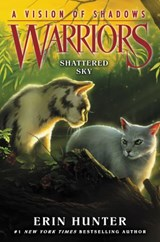 Warriors: A Vision of Shadows #3: Shattered Sky | Erin Hunter |