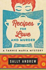 Recipes for Love and Murder | Sally Andrew |