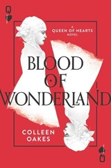 Blood of Wonderland | Colleen Oakes |