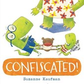 Confiscated! | Suzanne Kaufman |