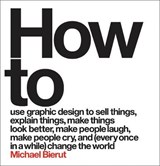 How to use graphic design to sell things, explain things, make things look better, make people laugh, make people cry, and every once in a while change the world | Michael Bierut |