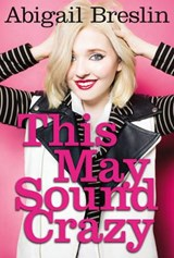 This May Sound Crazy | Abigail Breslin |