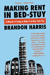 Making Rent in Bed-Stuy | Brandon Harris |
