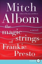 The Magic Strings of Frankie Presto | Mitch Albom |