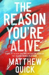 The Reason You're Alive | Matthew Quick |