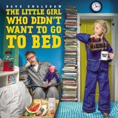 The Little Girl Who Didn't Want to Go to Bed | Dave Engledow |