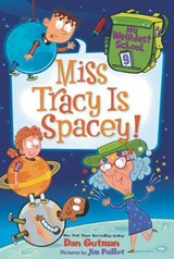 Miss Tracy Is Spacey! | Dan Gutman |