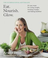 Eat. Nourish. Glow. | Amelia Freer |