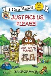 Just Pick Us, Please!