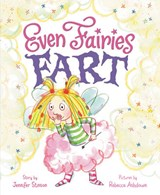 Even Fairies Fart | Jennifer Stinson |