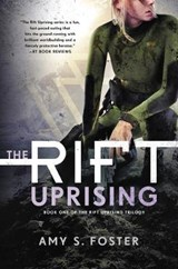 The Rift Uprising | Amy S. Foster |