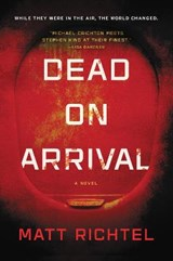 Dead on arrival | Matt Richtel |