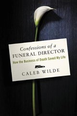 Confessions of a Funeral Director | Caleb Wilde |