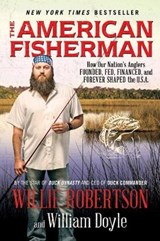 The American Fisherman | Robertson, Willie ; Doyle, William |