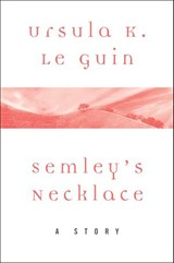 Semley's Necklace | Ursula K. Le Guin |