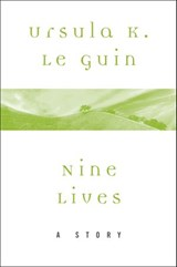 Nine Lives | Ursula K. Le Guin |