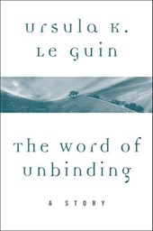 The Word of Unbinding | Ursula K. Le Guin |