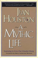 A Mythic Life | Jean Houston |