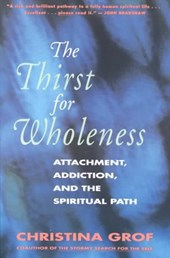 The Thirst for Wholeness | Christina Grof |
