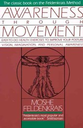 Awareness Through Movement | Moshe Feldenkrais |