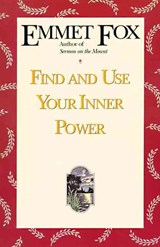 Find and Use Your Inner Power | Emmet Fox |