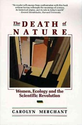 The Death of Nature | Carolyn Merchant |