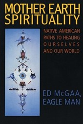Mother Earth Spirituality | Ed McGaa |