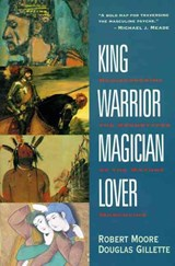King, Warrior, Magician, Lover | Moore, Robert L. ; Gillette, Doug |