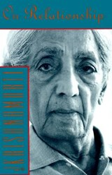 On Relationship | Jiddu Krishnamurti |