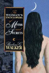 Woman's Encyclopedia of Myths and Secrets | Barbara G. Walker |