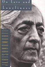 On Love and Loneliness | J. Krishnamurti |