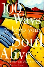 100 Ways to Keep Your Soul Alive | Frederic Brussat |