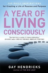A Year of Living Consciously | Gay Hendricks |