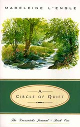 A Circle of Quiet | Madeleine L'engle |