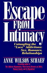 Escape from Intimacy | Anne Wilson Schaef |