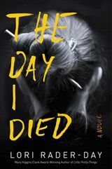 The Day I Died | Lori Rader-Day |