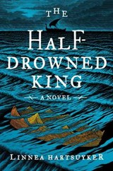 The Half-Drowned King | Linnea Hartsuyker |