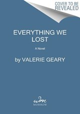 Everything We Lost | Valerie Geary |