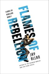 Flames of Rebellion | Jay Allan |