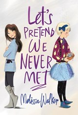 Let's Pretend We Never Met | Melissa Walker |