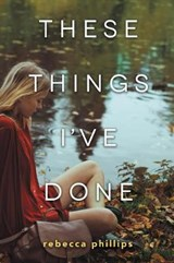 These Things I've Done | Rebecca Phillips |
