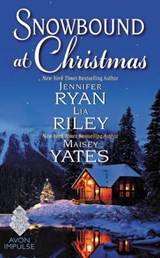 Snowbound at Christmas | Ryan, Jennifer ; Riley, Lia ; Yates, Maisey |