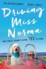Driving Miss Norma | Bauerschmidt, Tim ; Liddle, Ramie |