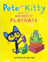 Pete the Kitty and the Groovy Playdate | Kimberly Dean |